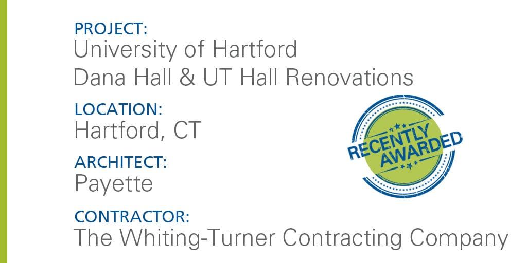 Recently Awarded UHart Dana Hall & UT Hall